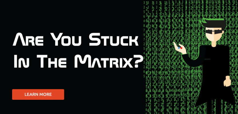 Are You Stuck in the Matrix?
